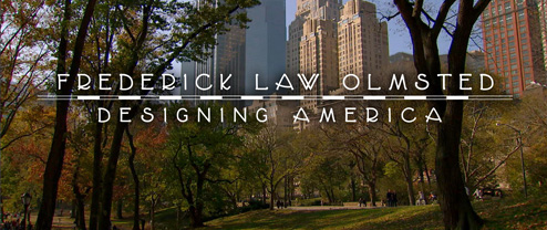 Modernism + Film | Frederick Law Olmsted: Designing America